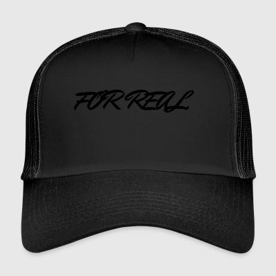 FOR_REAL - Trucker Cap
