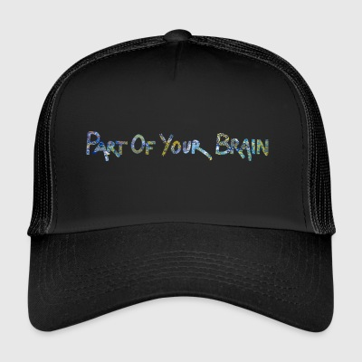Part Of Your Brain - Trucker Cap