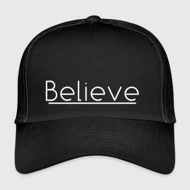 Believe in white - Trucker Cap