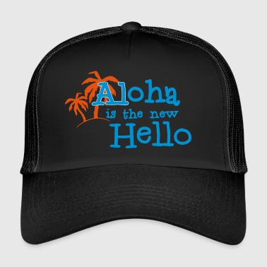 Aloha is de nieuwe hello! 2c - Trucker Cap