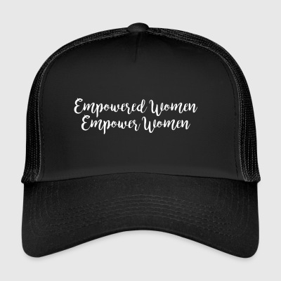 Empowered Women Empower Women | Feminism - Trucker Cap