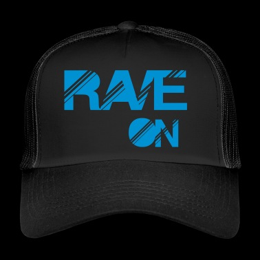 rave on - Trucker Cap