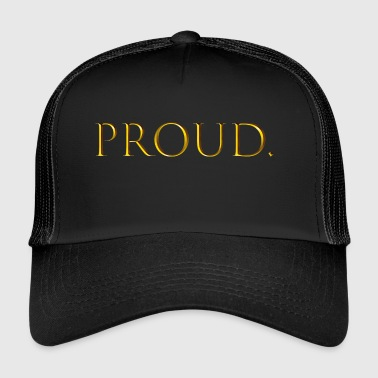 Proud - Trucker Cap