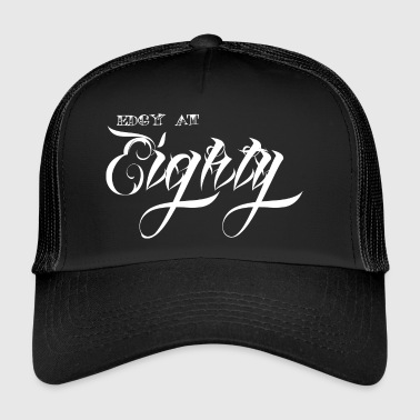 80th birthday: Edgy At Eighty - Trucker Cap