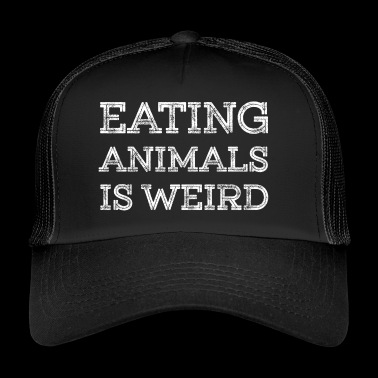Cool Eating Animals è Weird Gifts for Vegans. - Trucker Cap