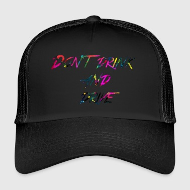 rainbow Don t drink and drive - Trucker Cap
