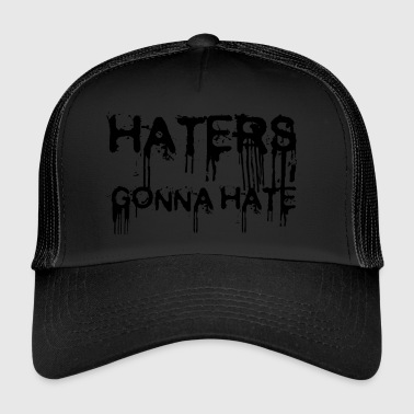 haters gonna hate - Trucker Cap