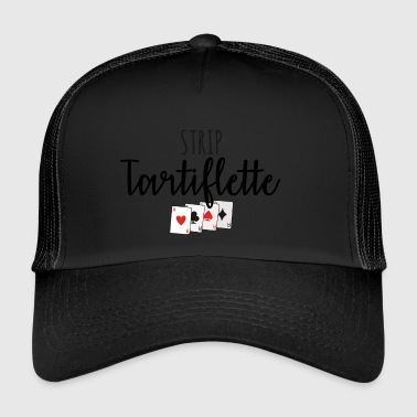 Strip tartiflette - Trucker Cap