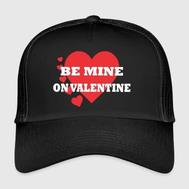 Be Mine na walentynki 1 - Trucker Cap