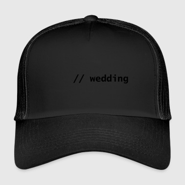 wedding - Trucker Cap