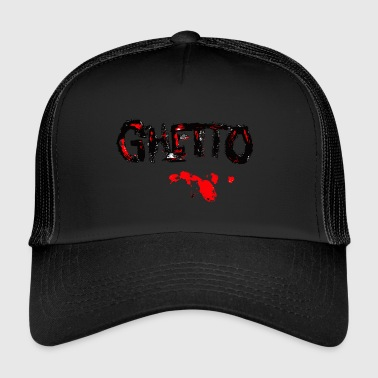 GHETTO BLOOD - Trucker Cap