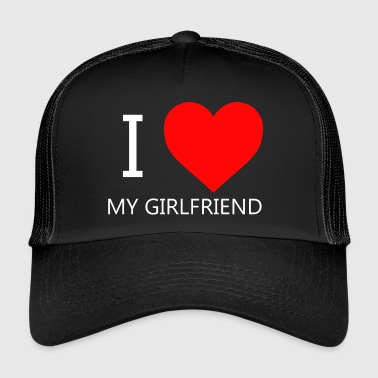 I LOVE MY GIRLFRIEND T-SHIRT - Trucker Cap
