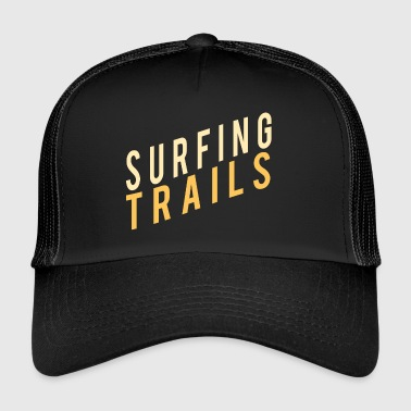 Surfing trails - Trucker Cap