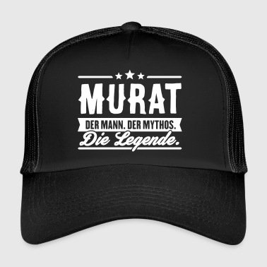 Man Myth Legend Murat - Trucker Cap