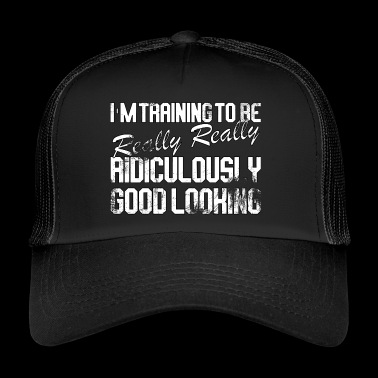I'm training to be... - Trucker Cap