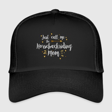 Just Call Me The Sports Horse Back Riding Mom - Trucker Cap