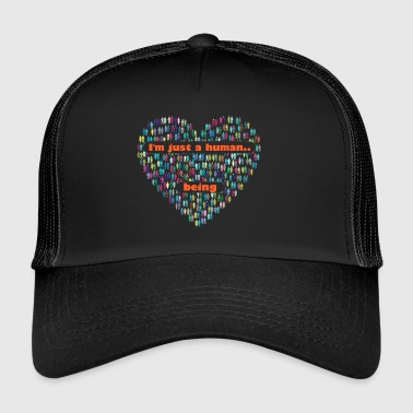 I'm just a human.. being - Trucker Cap
