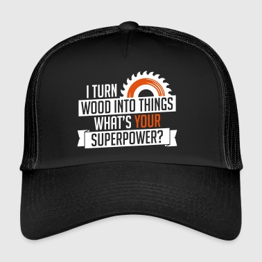 Wood in dingen supermacht timmerman - timmerman - Trucker Cap