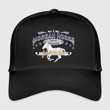 Morgan horse horse best friends forever - Trucker Cap