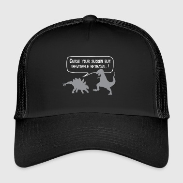 Curse your betrayal! - Trucker Cap