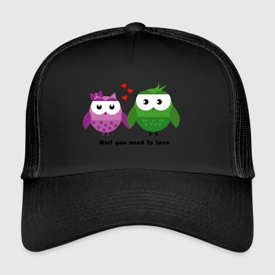 OWL you need is love - Trucker Cap