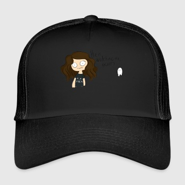 He is watching me? - Trucker Cap