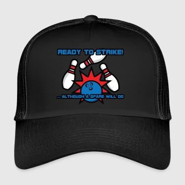 Bowling / Bowler: Ready To Strike! - Trucker Cap