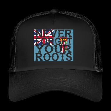 never forget roots home Fiji - Trucker Cap