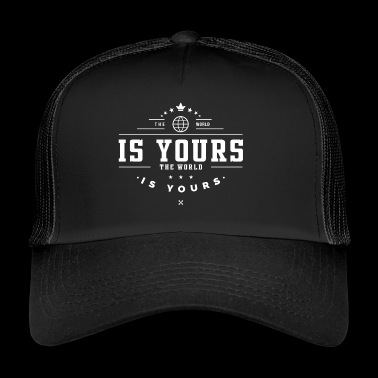 the world is yours - Trucker Cap