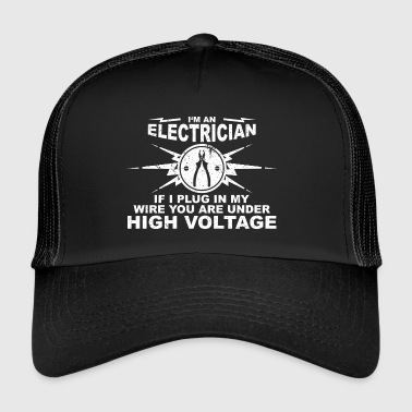 Electricians have really long wires - Trucker Cap
