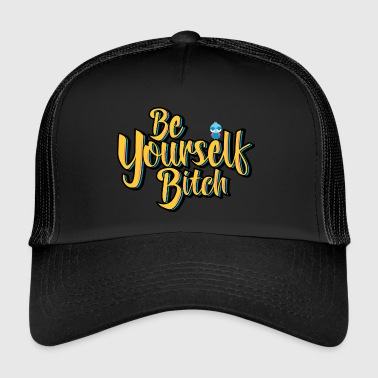 Be Yourself salope! - Trucker Cap
