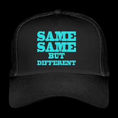 Same Same But Different Uguale ma diverso - Trucker Cap