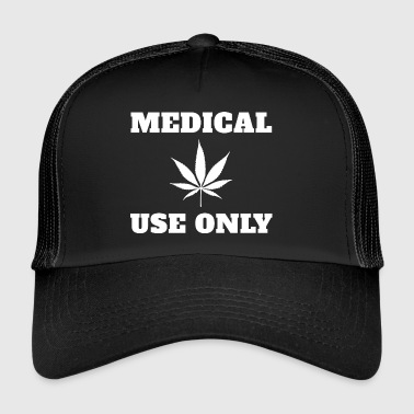 Medical cannabis Medical use only - Trucker Cap