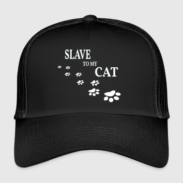 Cats Gift - Slave to my cat - Trucker Cap