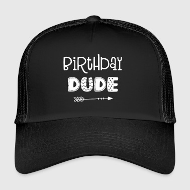 Birthday Dude - Birthday - Boy - Girl - Trucker Cap
