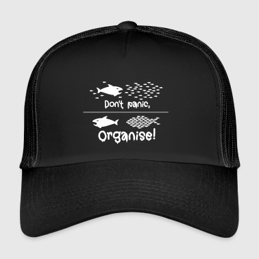 Do not panic, Organise! Occupy as a group defensively - Trucker Cap
