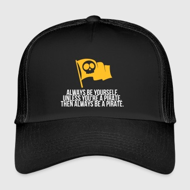 Be A Pirate! - Trucker Cap