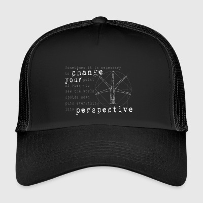 change your perspective - change the angle of view - Trucker Cap