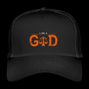 I AM GOD legend anwalt justiz justice - Trucker Cap