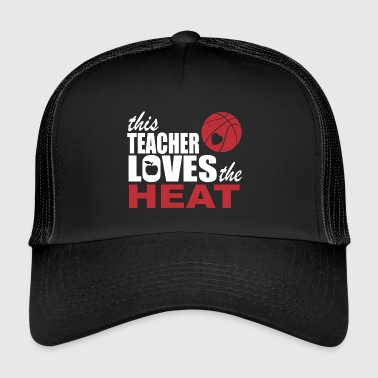 this teacher loves the heat - Trucker Cap
