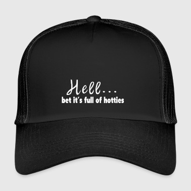 I guess full of sexy people - Trucker Cap