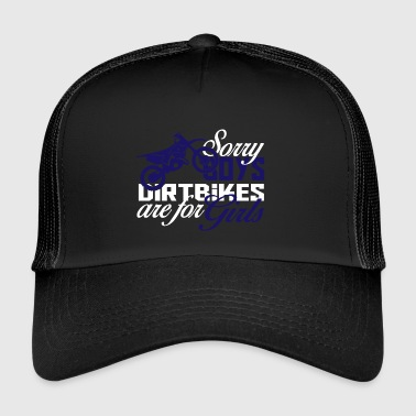 Sorry boys dirtbike for girls - Trucker Cap