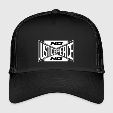 No justice, no peace (white) / No justice ... - Trucker Cap