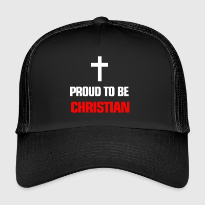 Religion Proud to be christian - Trucker Cap