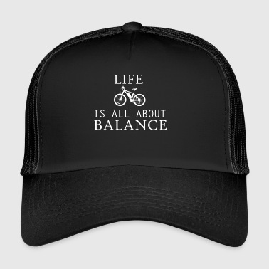Life all about balance bike bycicle chain tour - Trucker Cap