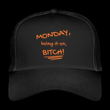 Maandag, bring it on, trut! - Trucker Cap
