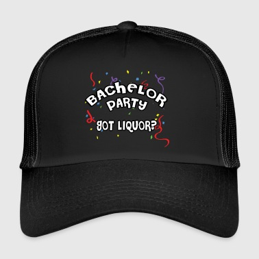 Bachelor Party Got licor - Gorra de camionero