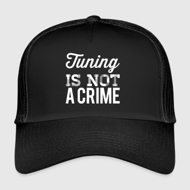 Tuning is geen misdaad - Trucker Cap
