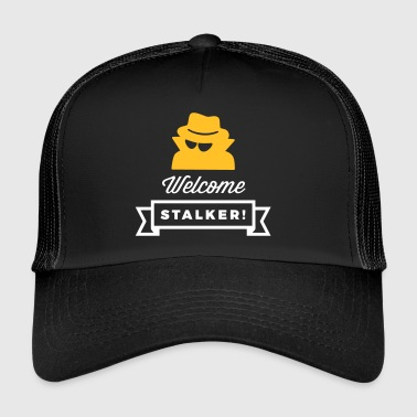 Welcome, You Stalker! - Trucker Cap