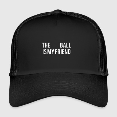 The Ball is my friend - Trucker Cap